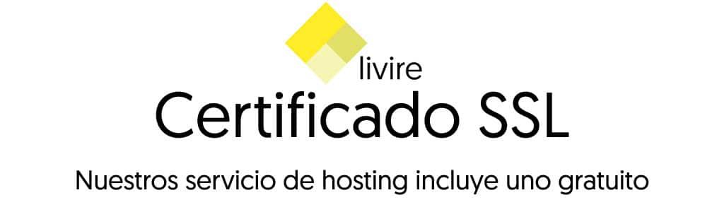 En Livire incluimos certificado SSL gratuito en nuestro hosting