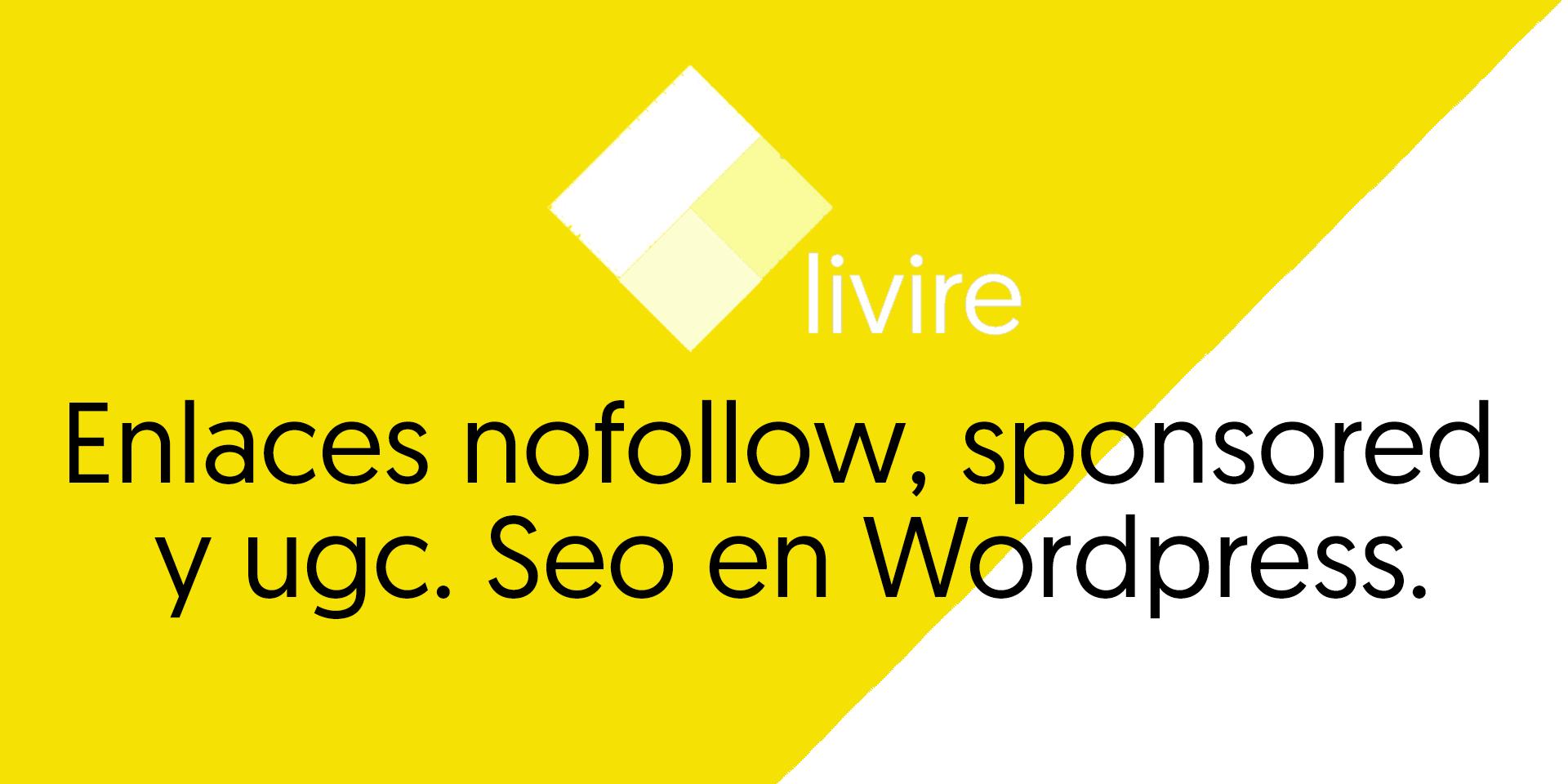 Enlaces nofollow, sponsored y ugc. Seo en WordPress.